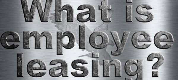 What is Employee Leasing?